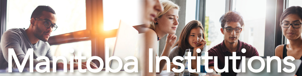 """A banner image of students studying, with the title """"Manitoba Institutions""""."""